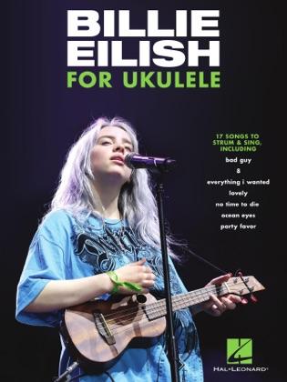 Billie Eilish for Ukulele 17 Songs to Strum & Sing