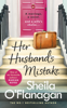 Sheila O'Flanagan - Her Husband's Mistake: A marriage, a secret, and a wife's choice... artwork