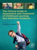 The Clinical Guide To Assessment And Treatment Of Childhood Learning And Attention Problems (Enhanced Edition)