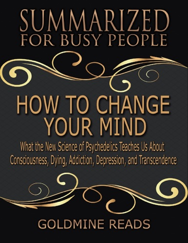 Goldmine Reads - How to Change Your Mind