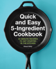 Eileen Kelly - Quick and Easy 5-Ingredient Cookbook: 30-Minute Recipes to Get Started in the Kitchen artwork