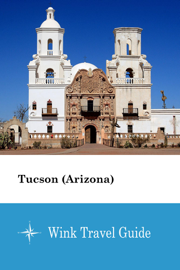 Tucson (Arizona) - Wink Travel Guide