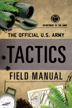 The Official U.S. Army Tactics Field Manual