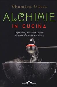Alchimie in cucina da Shamira Franceschi Copertina del libro