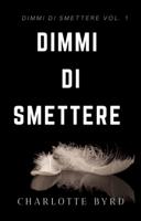 Download and Read Online Dimmi di Smettere