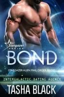 Bond: Stargazer Alien Mail Order Brides (Intergalactic Dating Agency) ebook Download