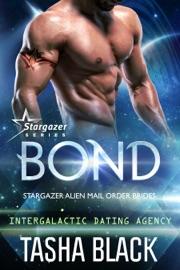 Bond: Stargazer Alien Mail Order Brides (Intergalactic Dating Agency) PDF Download