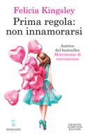 Download and Read Online Prima regola: non innamorarsi
