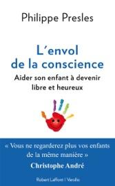 L'envol de la conscience: aider son enfant à devenir libre et heureux