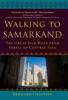 Bernard Ollivier & Dan Golembeski - Walking to Samarkand artwork