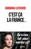 C'est ça la France... - Barbara Lefebvre