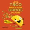 Let's Taco About How Great You Are