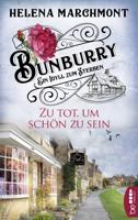 Helena Marchmont - Bunburry - Zu tot, um schön zu sein artwork