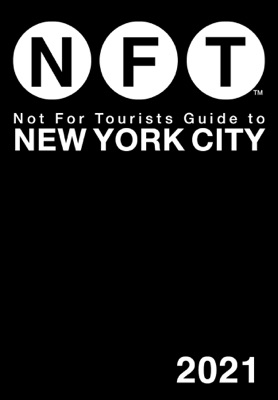 Not For Tourists Guide to New York City 2021