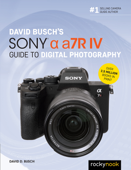 David Busch's Sony Alpha a7R IV Guide to Digital Photography Book Cover