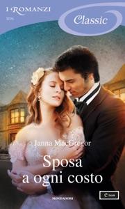 Sposa a ogni costo (I Romanzi Classic) Book Cover