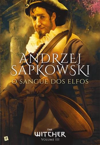 Andrzej Sapkowski - O Sangue dos Elfos