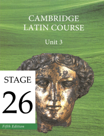 Cambridge Latin Course (5th Ed) Unit 3 Stage 26