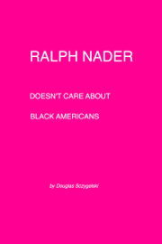 Ralph Nader Doesn't Care about Black Americans