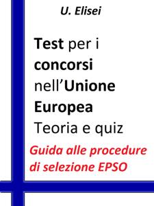 Test per i concorsi nell'Unione europea – Teoria e quiz Copertina del libro