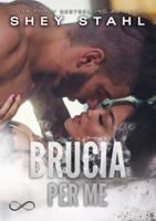 Brucia per me ebook Download
