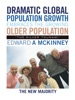 Dramatic Global Population Growth Embraces The Growing Older Population