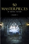 50 Masterpieces Of Gothic Fiction Vol 1 Dracula Frankenstein The Tell-Tale Heart The Picture Of Dorian Gray