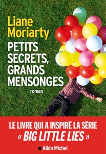 Big little lies (Petits secrets, grands mensonges - édition 2017) par Liane Moriarty Couverture de livre