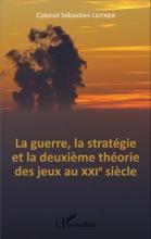La Guerre, La Stratégie Et La Deuxième Théorie Des Jeux Au XXIe Siècle