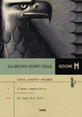 Gli archivi segreti della Sezione M. L'uomo impossibile - La luce del Vril
