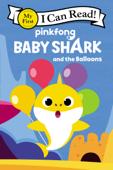 Baby Shark: Baby Shark and the Balloons