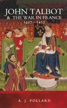John Talbot & The War In France, 1427–1453