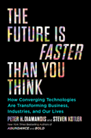 Peter H. Diamandis & Steven Kotler - The Future Is Faster Than You Think artwork