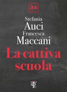 La cattiva scuola da Stefania Auci & Francesca Maccani