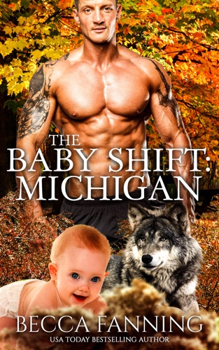 Becca Fanning - The Baby Shift: Michigan