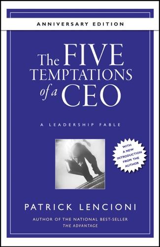 Patrick M. Lencioni - The Five Temptations of a CEO, 10th Anniversary Edition