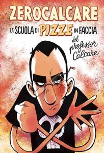 La Scuola di Pizze in Faccia del professor Calcare Libro Cover