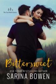 Bittersweet - Sarina Bowen by  Sarina Bowen PDF Download