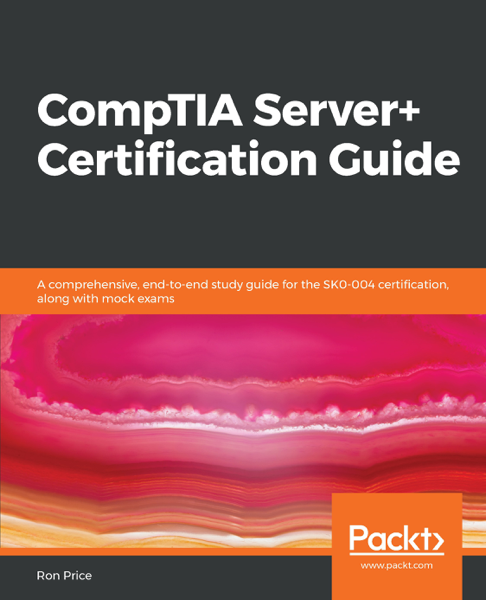 CompTIA Server+ Certification Guide