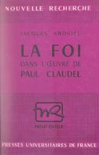 La Foi Dans L'œuvre De Paul Claudel
