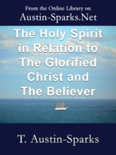 The Holy Spirit in Relation to The Glorified Christ and The Believer