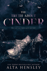 The Truth About Cinder - Alta Hensley book summary