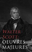Walter Scott: Oeuvres Majeures