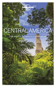 Lonely Planet's Best of Central America Travel Guide