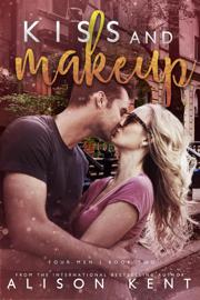 Kiss and Makeup - Alison Kent book summary