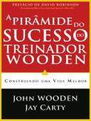 A Pirâmide do Sucesso do Treinador Wooden Book Cover