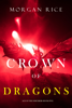 Morgan Rice - Crown of Dragons (Age of the Sorcerers—Book Five)  artwork