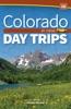Colorado Day Trips By Theme