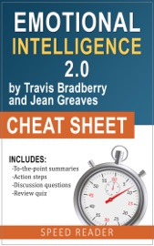 Emotional Intelligence 2 0 By Travis Bradberry And Jean Greaves Cheat Sheet