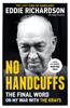 Eddie Richardson - No Handcuffs: The Final Word on My War with The Krays artwork